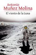 EL VIENTO DE LA LUNA de MUÑOZ MOLINA, ANTONIO