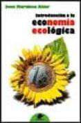 INTRODUCCION A LA ECONOMIA ECOLOGICA di MARTINEZ ALIER, JOAN