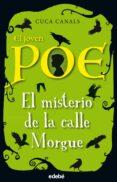 EL JOVEN POE 1 : EL MISTERIO DE LA CALLE MORGUE di CANALS, CUCA