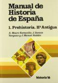 MANUAL DE HISTORIA DE ESPAÑA: PREHISTORIA, HISTORIA ANTIGUA di MOURE ROMANILLO, ALFONSO