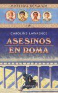 MISTERIOS ROMANOS IV :ASESINOS EN ROMA di LAWRENCE, CAROLINE