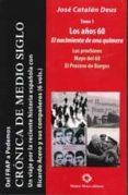 DEL FRAP A PODEMOS I: LOS AÑOS 60. EL NACIMIENTO DE UNA QUIMERA di CATALAN DEUS, JOSE