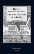 INDUSTRIAS Y ANDANZAS DE ALFANHUI di SANCHEZ FERLOSIO, RAFAEL