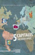 5 CAPITALES di BAGUE QUILEZ, LUIS