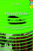 PHRASAL VERBS - VERBOS COMPUESTOS INGLESES Y SUS EJERCICIOS di MERINO BUSTAMANTE, JOSE