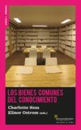 LOS BIENES COMUNES DEL CONOCIMIENTO di OSTROM, ELINOR