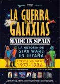 9788494770036 - Gracia Jose: La Guerra De Las Galaxias Made In Spain - Libro