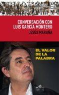 CONVERSACION CON LUIS GARCIA MONTERO de GARCIA MONTERO, LUIS MARAÑA MARCOS, JESUS
