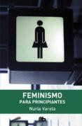 FEMINISMO PARA PRINCIPIANTES de VARELA, NURIA