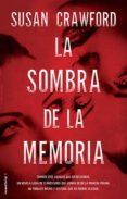 LA SOMBRA DE LA MEMORIA de CRAWFORD, SUSAN