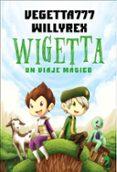 WIGETTA: UN VIAJE MAGICO de VEGETTA777 WILLYREX