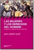 LAS MUJERES Y LOS DERECHOS DEL HOMBRE de SCOTT, JOAN WALLACH