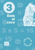 DALE AL COCO 3 PRIMARIA (NOVETAT 2013) di VV.AA