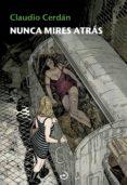 NUNCA MIRES ATRÁS (SAGA DETECTIVE SONIA RUIZ 4) de CERDAN, CLAUDIO