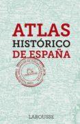 ATLAS HISTORICO DE ESPAÑA (2ª ED.) di VV.AA.