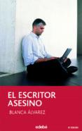 EL ESCRITOR ASESINO de ALVAREZ, BLANCA