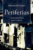 PERIFERIAS: CRISIS Y NOVEDADES PARA LA IGLESIA di RICCARDI, ANDREA