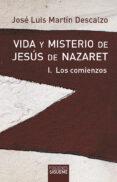 Los Comienzos (vida Y Misterio De Jesus De Nazaret; T.1)