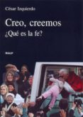 CREO, CREEMOS: ¿QUE ES LA FE? de IZQUIERDO, CESAR