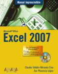 EXCEL 2007: MANUAL IMPRESCINDIBLE (INCLUYE CD-ROM) de VALDES-MIRANDA, CLAUDIA  PLASENCIA LOPEZ, ZOE