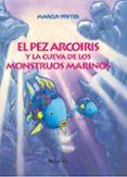 EL PEZ ARCOIRIS Y LA CUEVA DE LOS MONSTRUOS di PFISTER, MARCUS