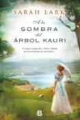 ARBOL KAURI 2: A LA SOMBRA DEL ARBOL KAURI de LARK, SARAH