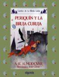PERIQUIN Y LA BRUJA CURUJA di RODRIGUEZ ALMODOVAR, ANTONIO
