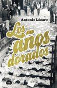 LOS AÑOS DORADOS di LAZARO, ANTONIO