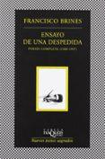 ENSAYO DE UNA DESPEDIDA: POESIA COMPLETA 1960-1997 de BRINES, FRANCISCO