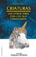 CRIATURAS: LOS OTROS SERES CON LOS QUE CONVIVIMOS di PALAO PONS, PEDRO