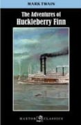 THE ADVENTURES OF HUCKLEBERRY FINN di TWAIN, MARK