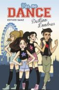 YES, WE DANCE 2:DESTINO LONDRES di SANZ, ESTHER