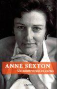 ANNE SEXTON. UN AUTORRETRATO EN CARTAS di SEXTON, ANNE