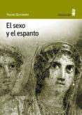 EL SEXO Y EL ESPANTO di QUIGNARD, PASCAL