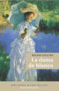 LA DAMA DE BLANCO di COLLINS, WILKIE