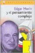 EDGAR MORIN Y EL PENSAMIENTO COMPLEJO di GRINBERG, MIGUEL