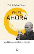 EN EL AHORA: MEDITACIONES SOBRE EL TIEMPO di HANH, THICH NHAT