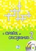 EL ESPAÑOL EN CRUCIGRAMAS: BOOK 2 + DVD-ROM di VV.AA.