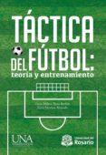 Táctica Del Fútbol: Teoría Y Entrenamiento (ebook)