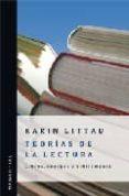 TEORIAS DE LA LECTURA. LIBROS, CUERPOS Y BIBLIOMANIA di LITTAU, KARIN