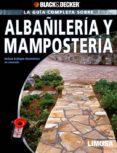 LA GUIA COMPLETA SOBRE ALBAÑILERIA Y MAMPOSTERIA: INCLUYE TRABAJO S DECORATIVOS EN CONCRETO di VV.AA.