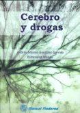 CEREBRO Y DROGAS di GONZALEZ GARRIDO, ANDRES ANTONIO