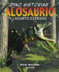 ALOSAURIO: LAGARTO EXTRAÑO di SHONE, ROB