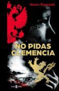 NO PIDAS CLEMENCIA (MAX ANGER SERIES 1) di OSTERDAHL, MARTIN