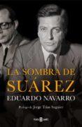 LA SOMBRA DE SUAREZ di NAVARRO, EDUARDO