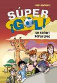 SUPER ¡GOL!: UN SAFARI DEPORTIVO di GARLANDO, LUIGI