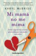 MI MAMÁ NO ME MIMA di MCBRIDE, KARYL