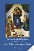 9788417237738 - Gray Brian: Descubriendo El Zodiaco En Las Series De Las Madonas De Rafael (ebook) - Libro