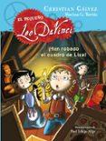 ¡HAN ROBADO EL CUADRO DE LISA! (EL PEQUEÑO LEO DA VINCI 2) de GALVEZ, CHRISTIAN