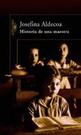 HISTORIA DE UNA MAESTRA di ALDECOA, JOSEFINA R.